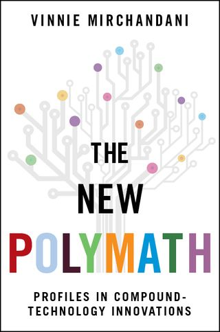 The New Polymath : The New Way To The New Future