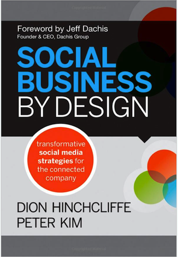 Social Business By Design Cover by Dion Hinchcliffe and Peter Kim | Dachis Group