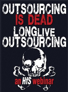 """Replay of """"Outsourcing is DEAD! Long Live Outsourcing…"""""""