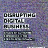 Coming soon! Disrupting Digital Business – The Book