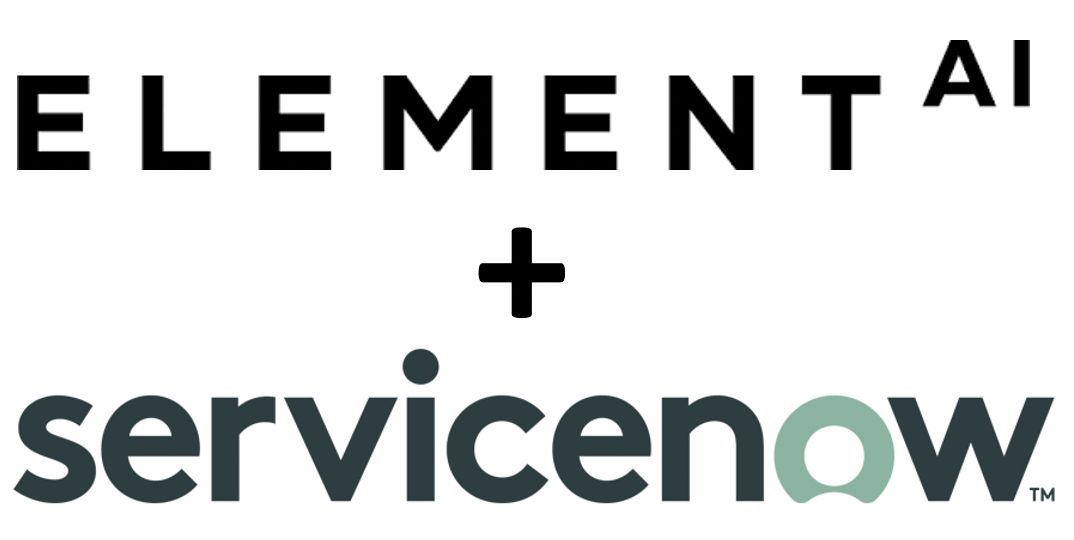 News Analysis: ServiceNow Gets Serious About AI With Element AI Acquisition